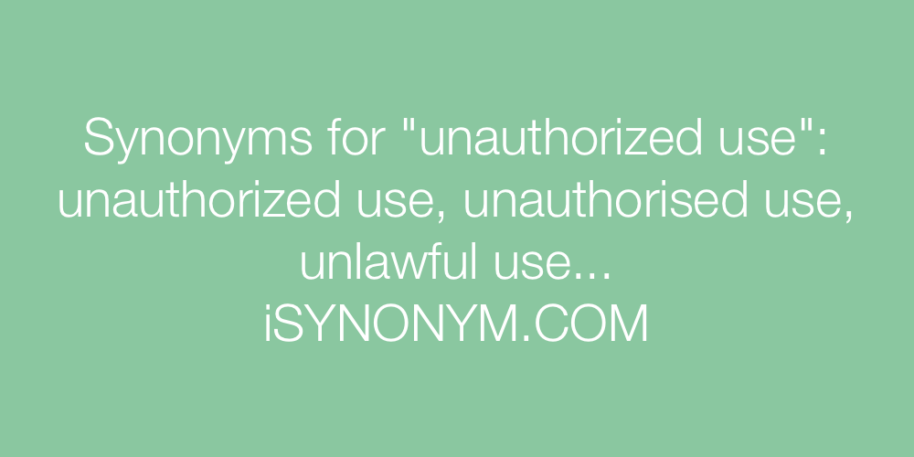 Synonyms unauthorized use