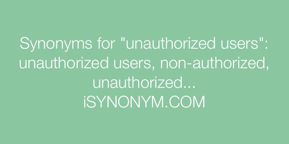 Synonyms unauthorized users