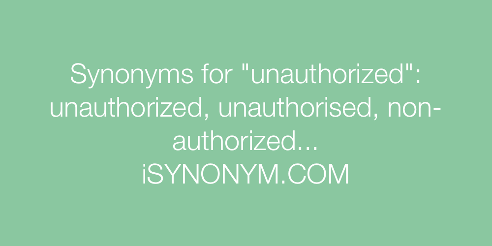 Synonyms unauthorized