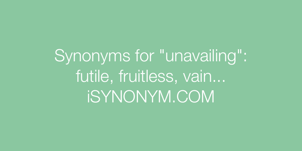 Synonyms unavailing