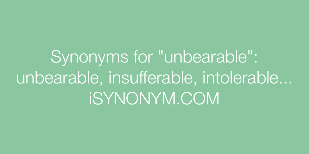 Synonyms unbearable