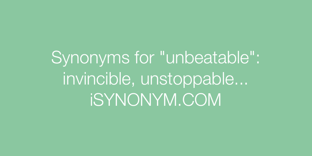 Synonyms unbeatable