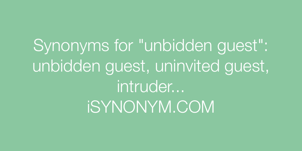 Synonyms unbidden guest
