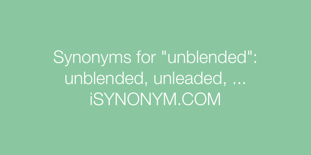 Synonyms unblended