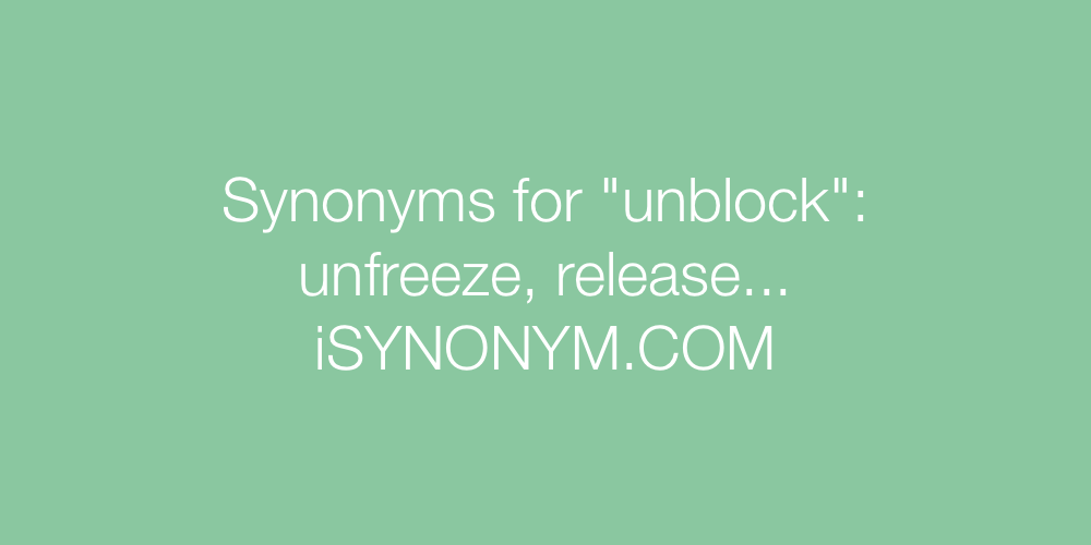 Synonyms unblock