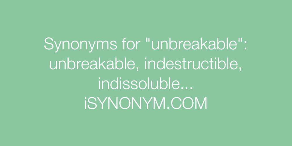 Synonyms unbreakable