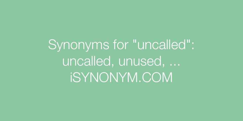 Synonyms uncalled