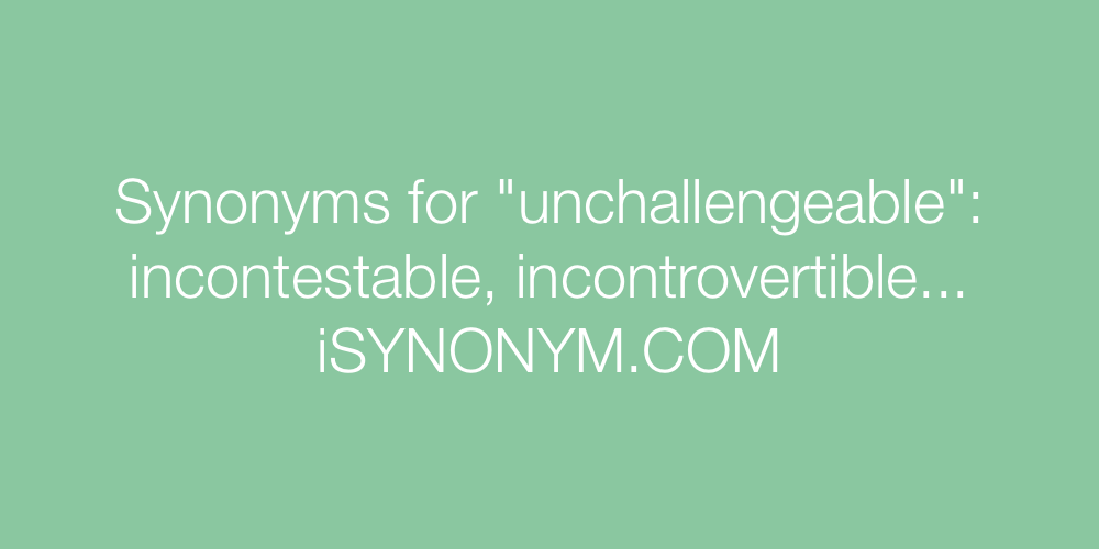 Synonyms unchallengeable