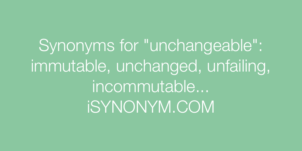 Synonyms unchangeable