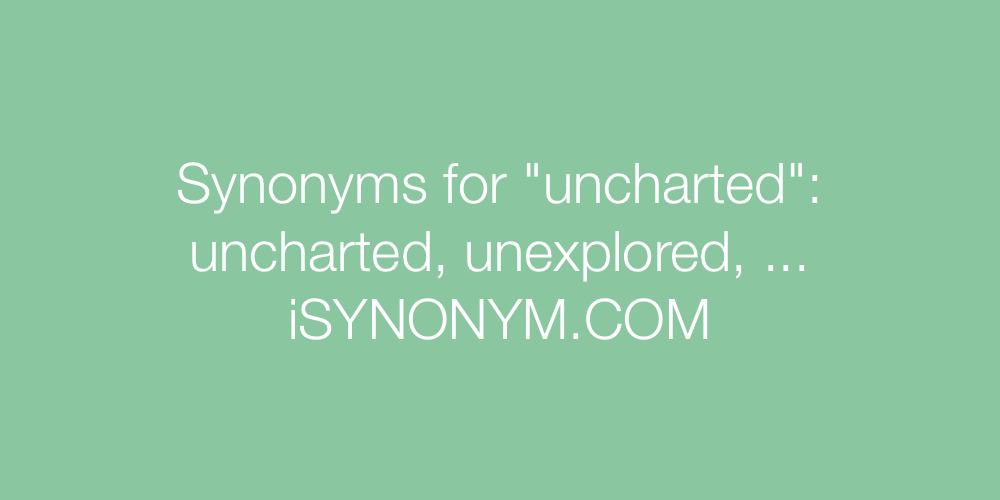Synonyms uncharted
