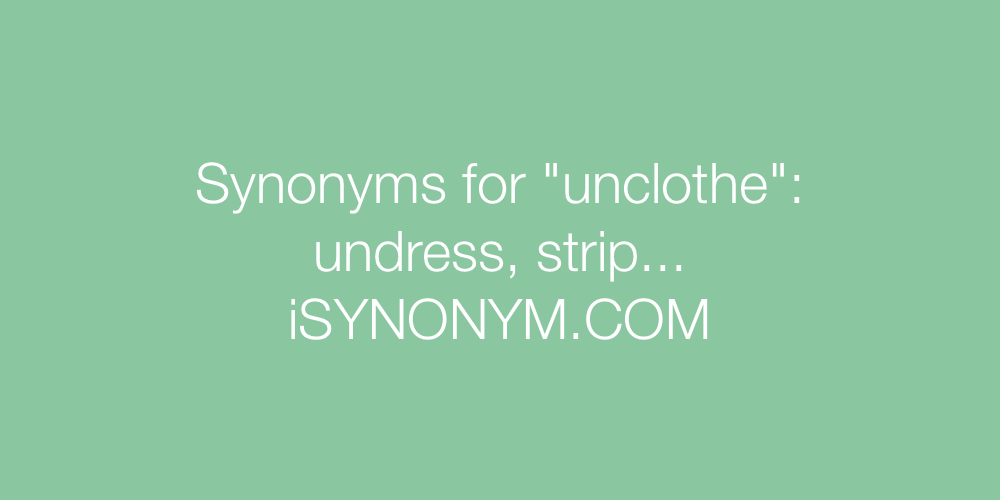 Synonyms unclothe