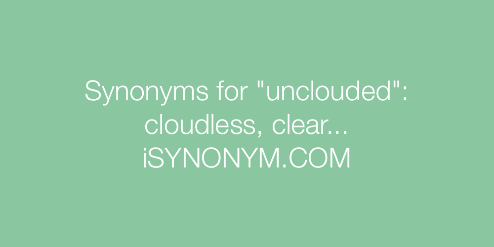 Synonyms unclouded