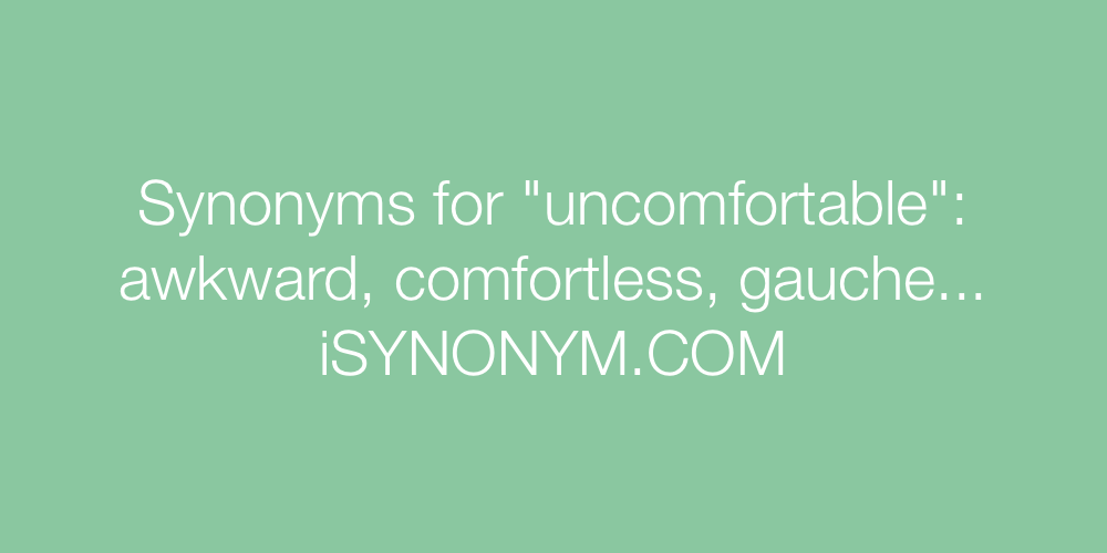 Synonyms uncomfortable