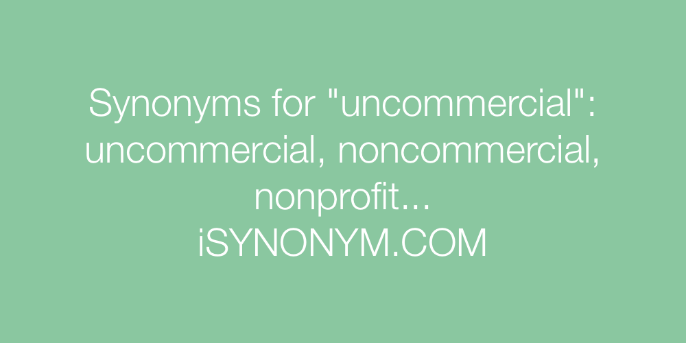 Synonyms uncommercial