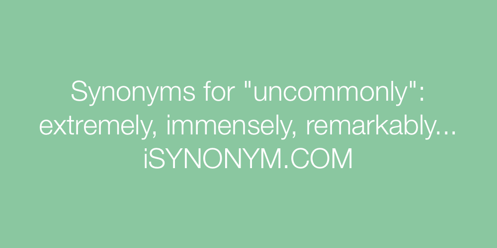 Synonyms uncommonly