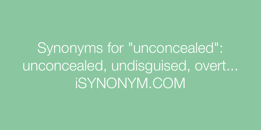 Synonyms unconcealed