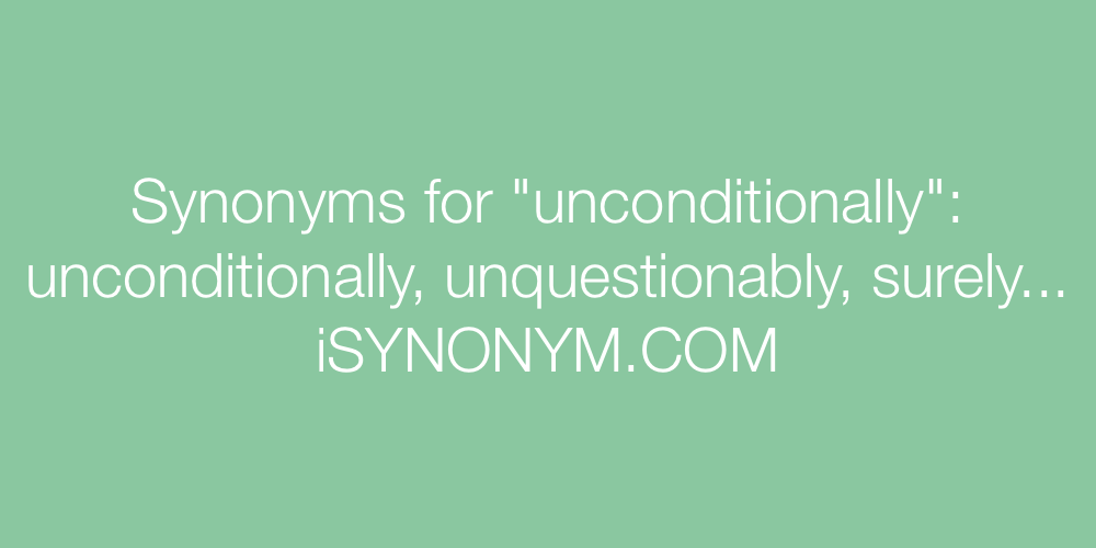 Synonyms unconditionally
