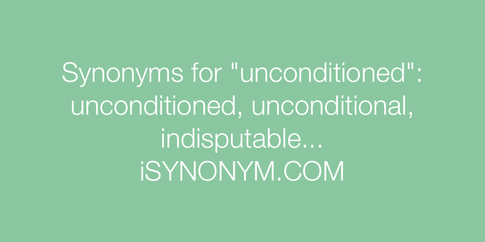 Synonyms unconditioned