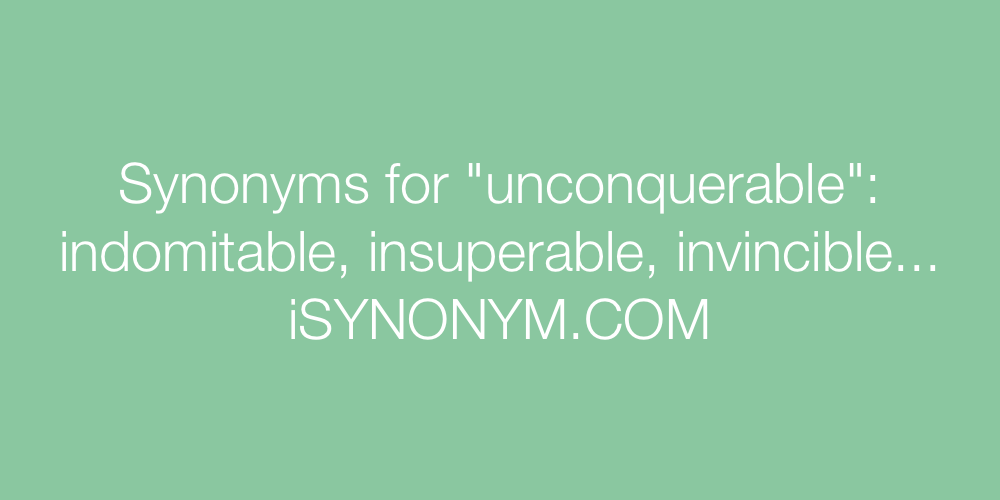 Synonyms unconquerable