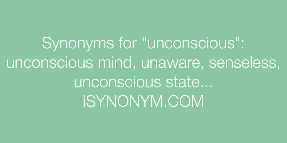 Synonyms unconscious