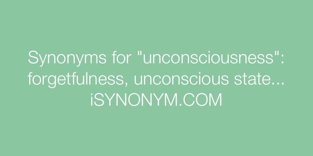 Synonyms unconsciousness