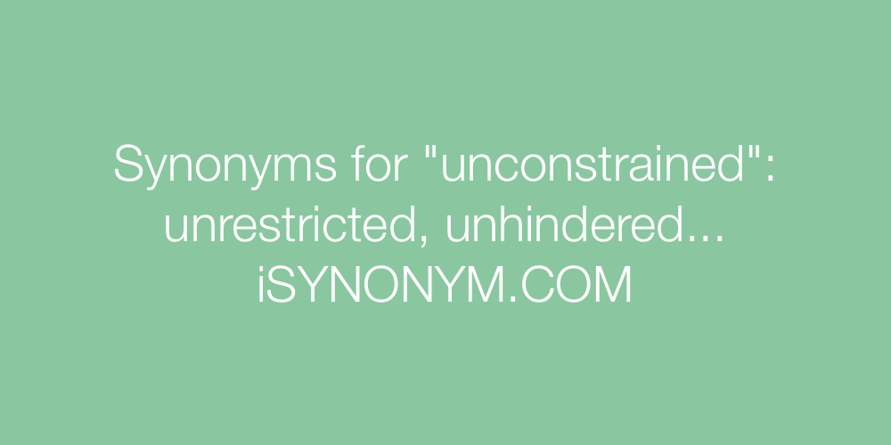 Synonyms unconstrained