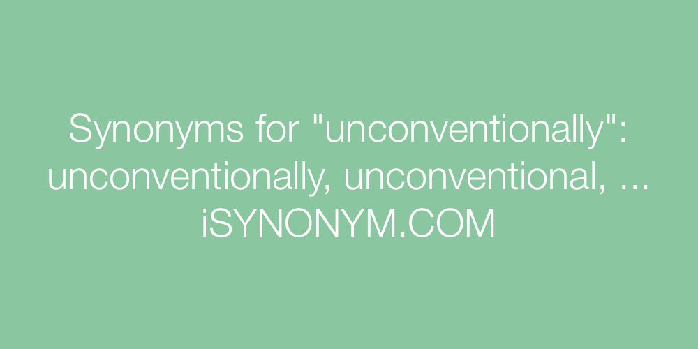 Synonyms unconventionally