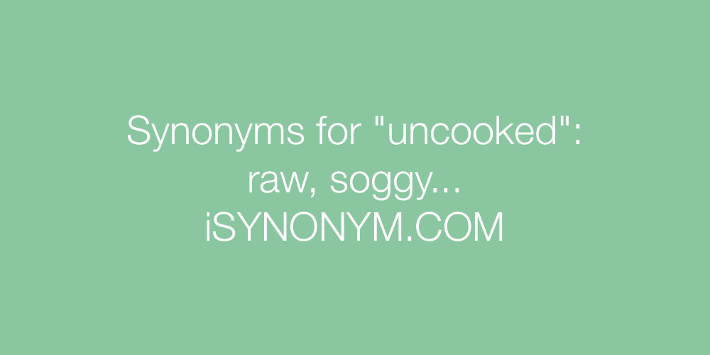 Synonyms uncooked