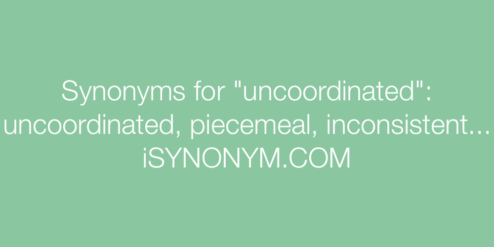 Synonyms uncoordinated