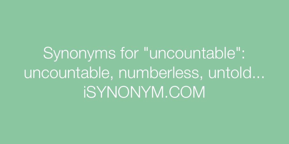 Synonyms uncountable
