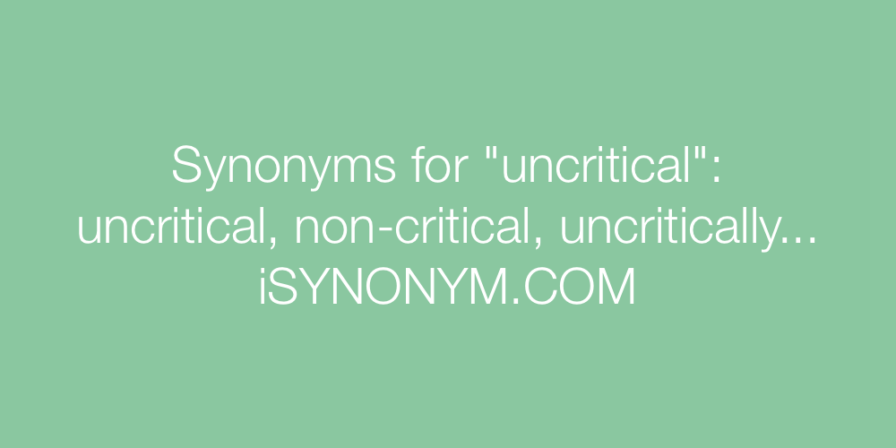 Synonyms uncritical