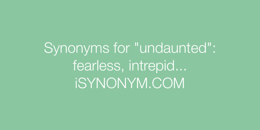 Synonyms undaunted