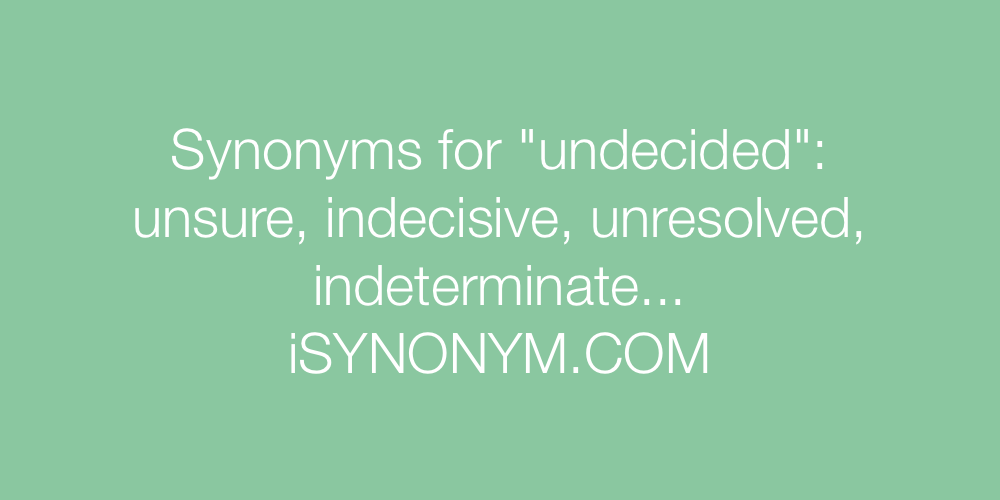 Synonyms undecided