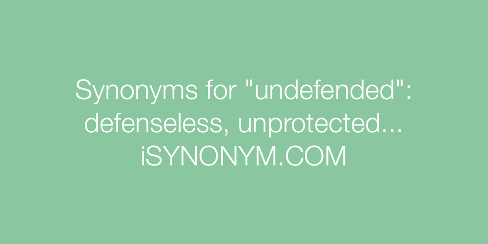 Synonyms undefended
