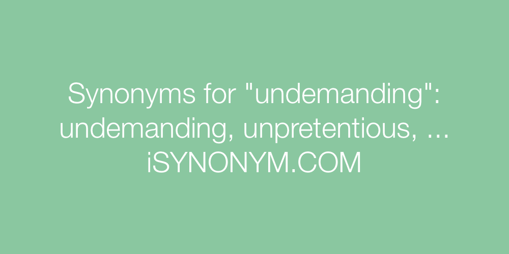 Synonyms undemanding