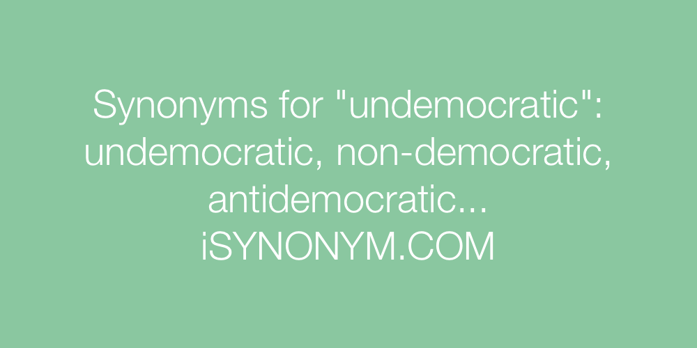 Synonyms undemocratic