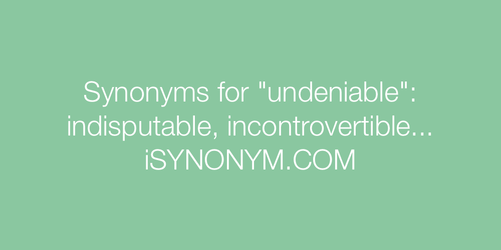 Synonyms undeniable