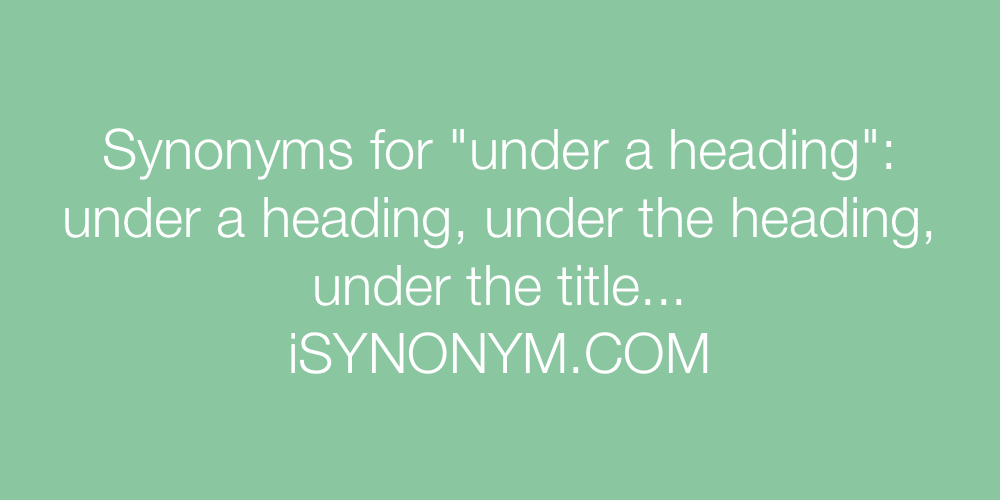 Synonyms under a heading