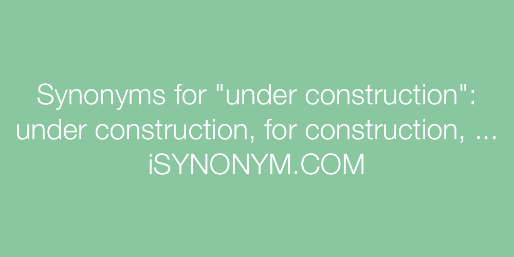 Synonyms under construction