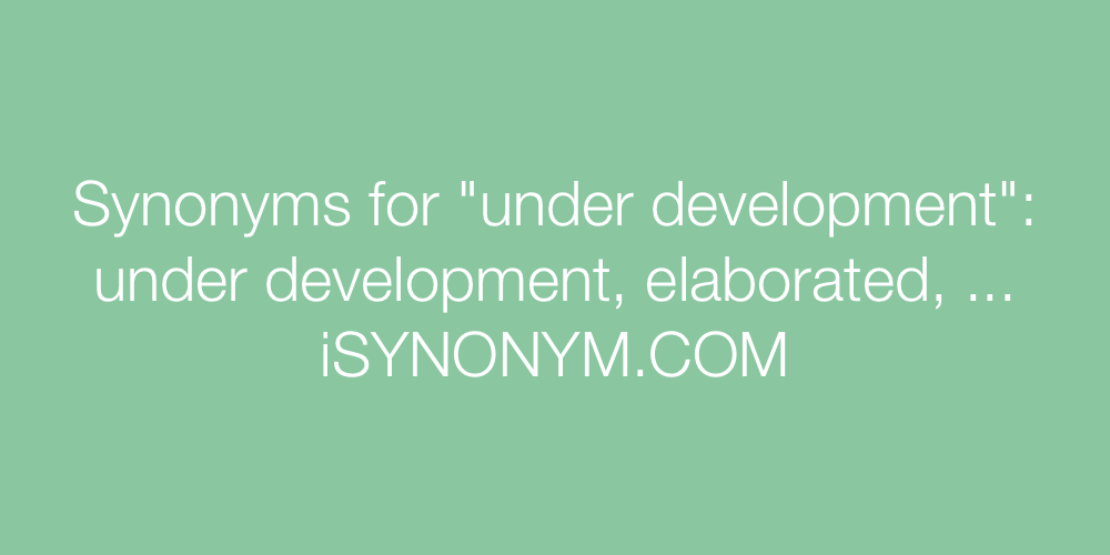 Synonyms under development