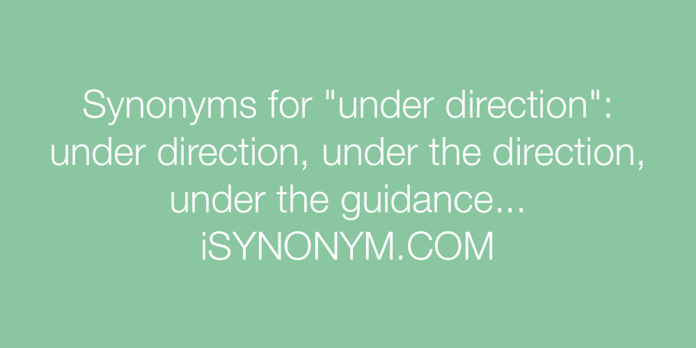 Synonyms under direction