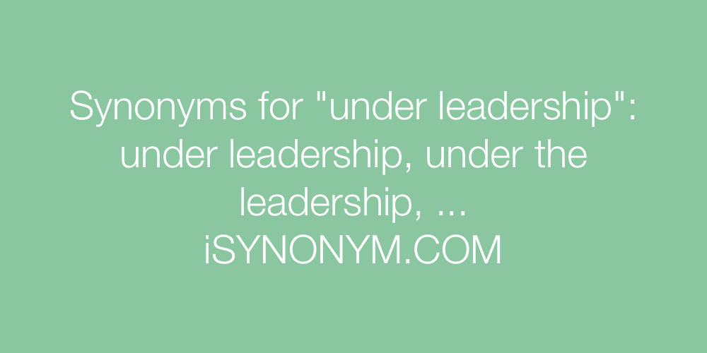 Synonyms under leadership