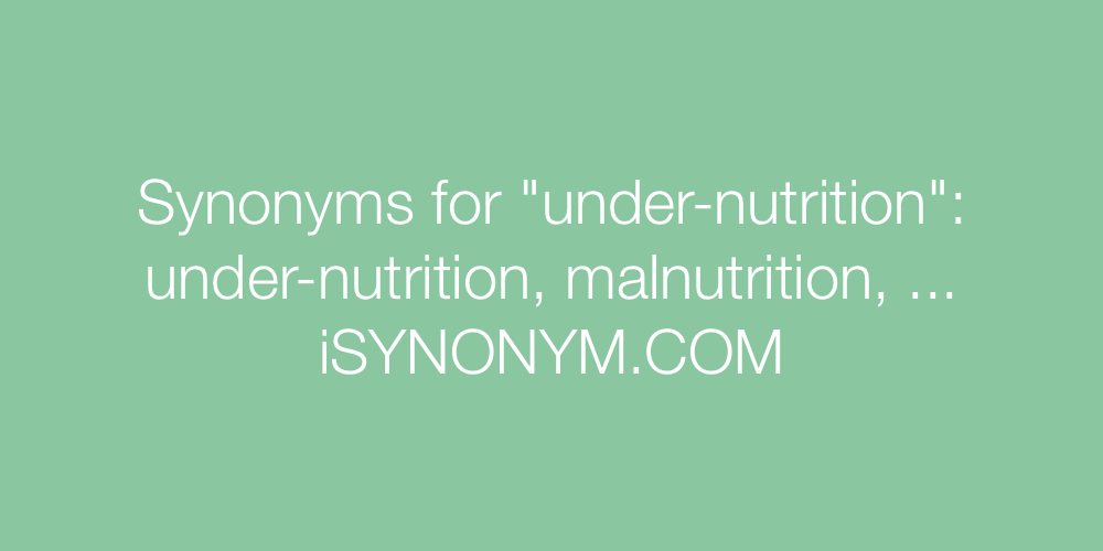 Synonyms under-nutrition