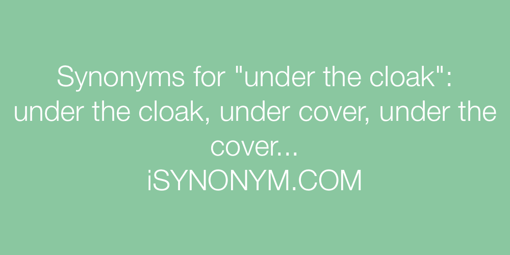 Synonyms under the cloak