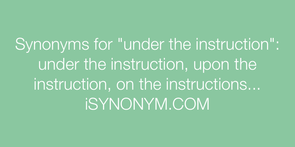 Synonyms under the instruction