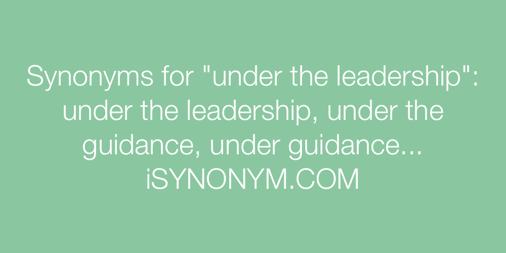 Synonyms under the leadership