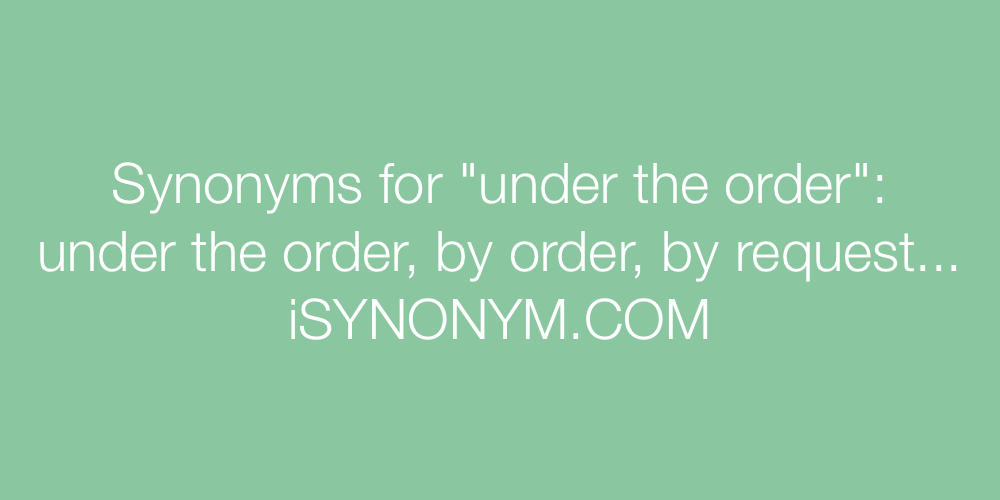 Synonyms under the order