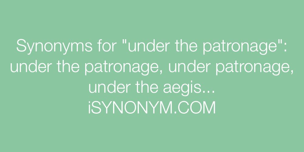 Synonyms under the patronage