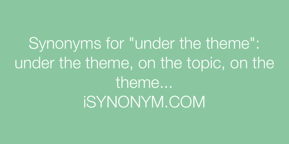 Synonyms under the theme