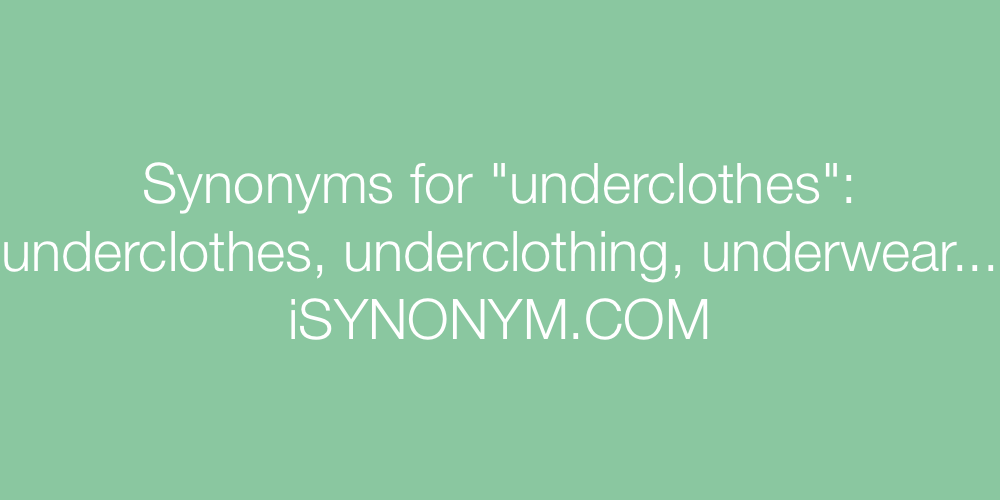 Synonyms underclothes